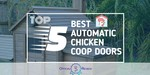 Automatic Chicken Coop Doors - Featured Image
