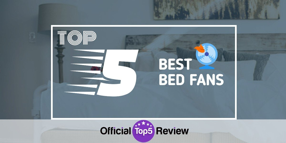 Best Bed Fans - Official Top 5review