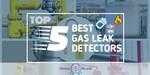 Gas Leak Detectors - Featured Image