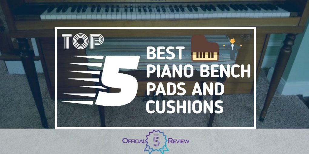 Piano Bench Pads And Cushions - Featured Image
