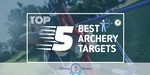 Archery Targets - Featured Image