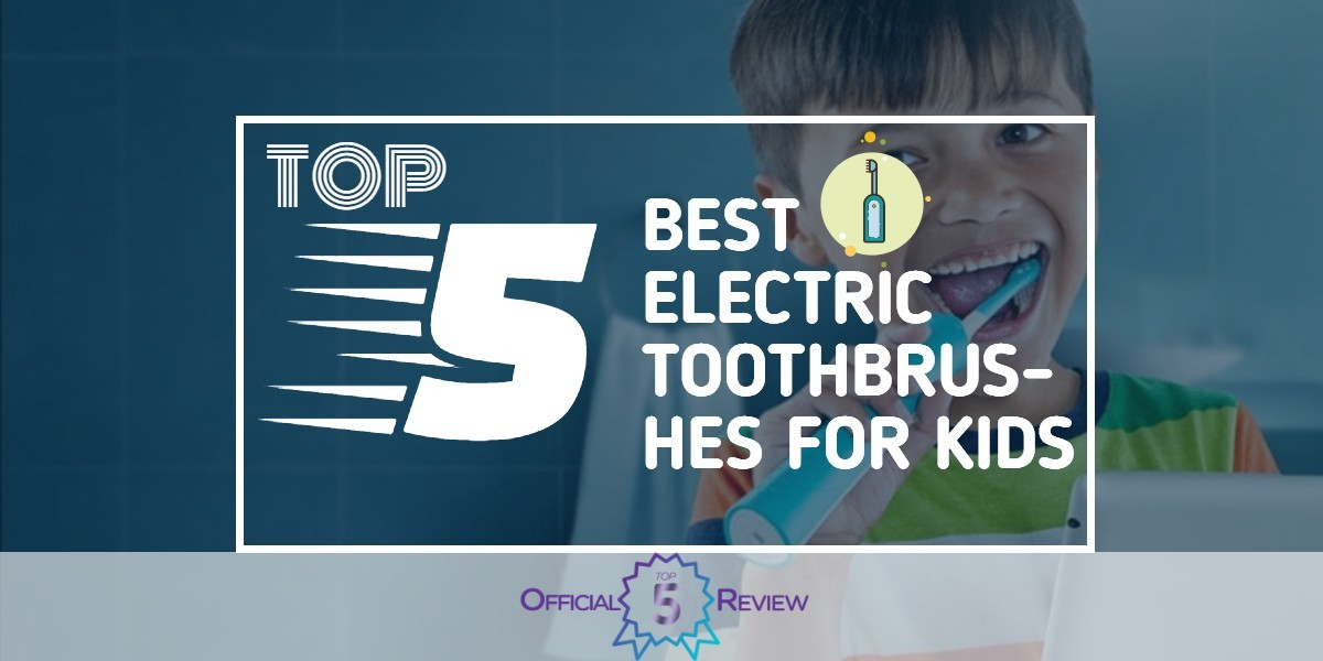 Electric Toothbrushes For Kids - Featured Image