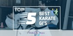 Karate Gis - Featured Image