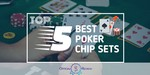 Poker Chip Sets - Featured Image