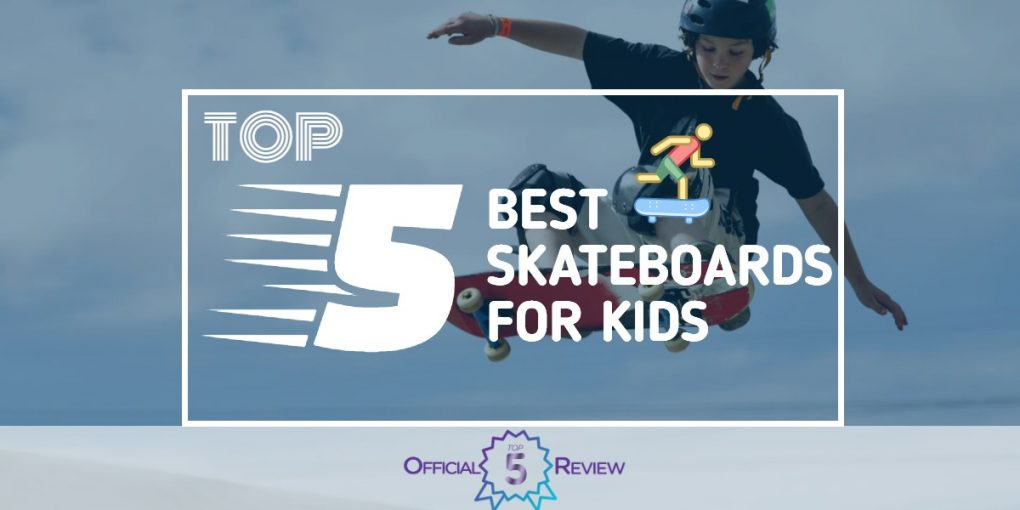 Skateboards For Kids - Featured Image