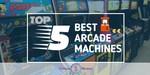 Arcade Machines - Featured Image