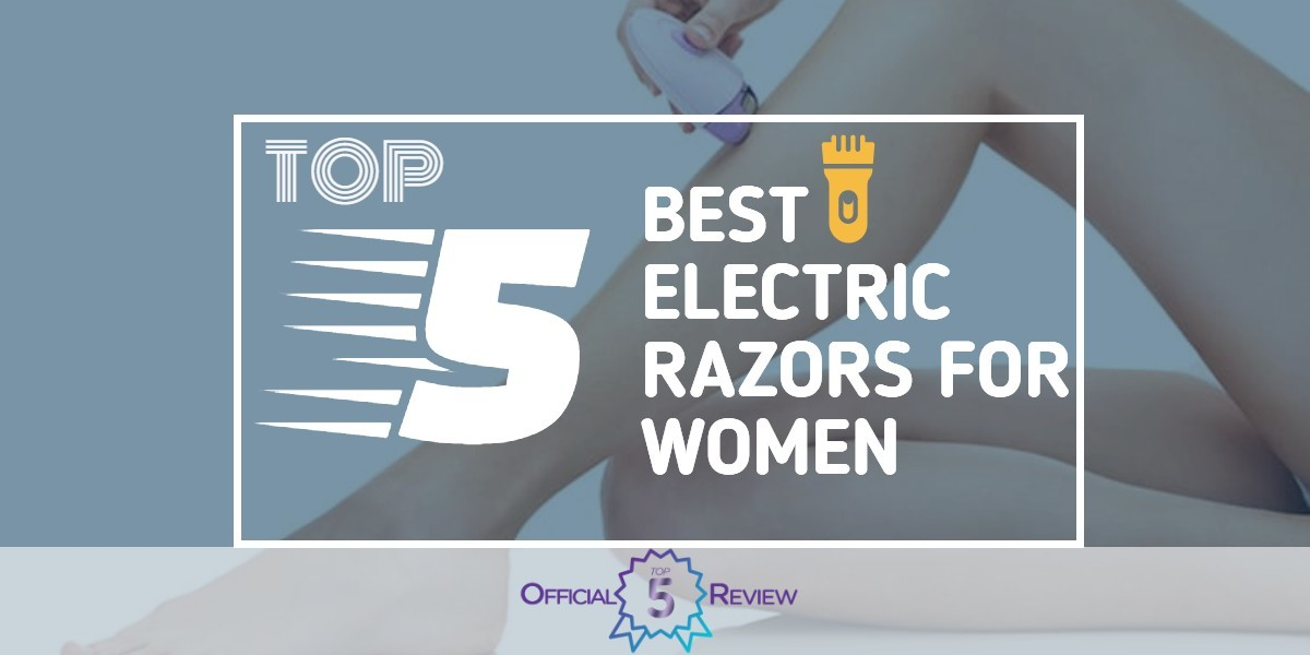 Electric Razors For Women - Featured Image