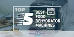 Food Dehydrator Machines - Featured Image