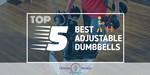 Adjustable Dumbbells - Featured Image