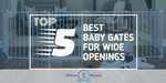 Baby Gates for Wide Openings - Featured Image