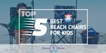 Beach Chairs for Kids - Featured Image