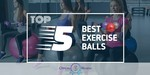 Exercise Balls - Featured Image