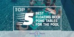 Floating Beer Pong Tables for the Pool - Featured Image