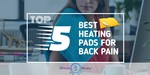 Heating Pads for Back Pain - Featured Image