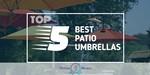 Patio Umbrellas - Featured Image