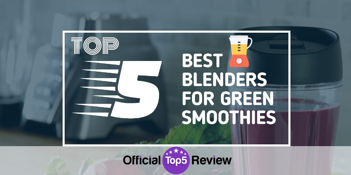 Best Blenders For Green Smoothies - Featured Image