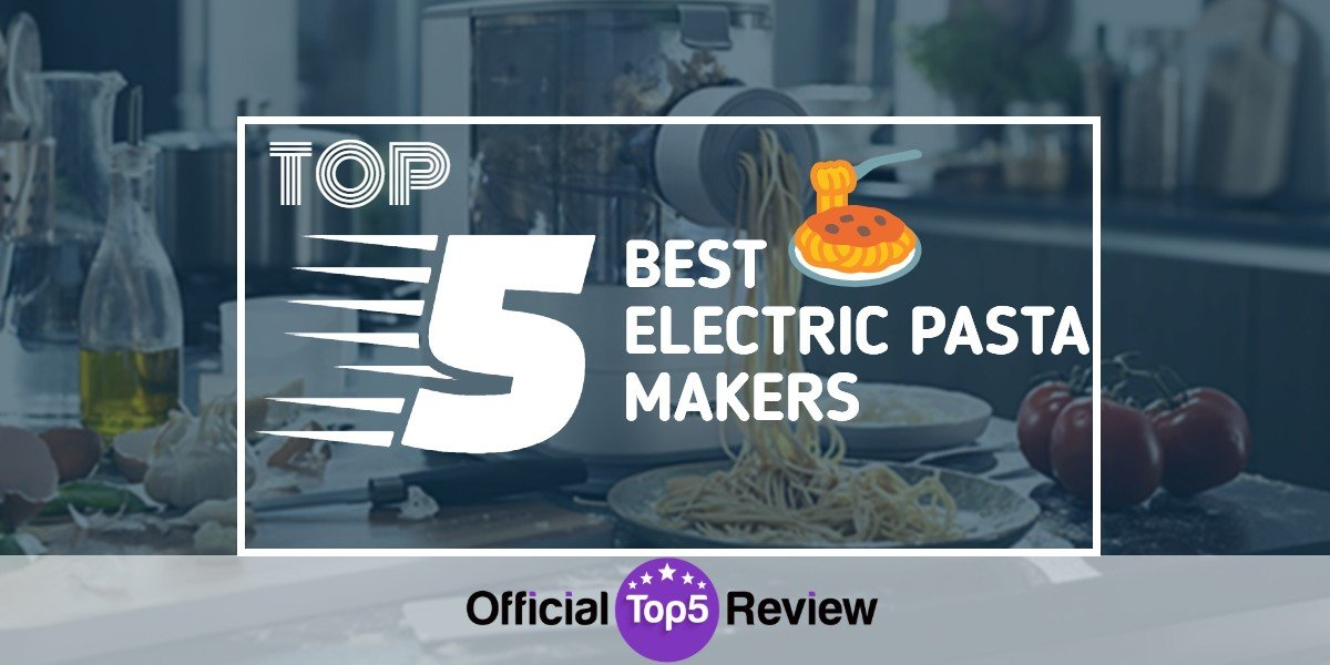 Best Electric PastaBest Electric Pasta Makers - Featured Image Maker - Featured Image