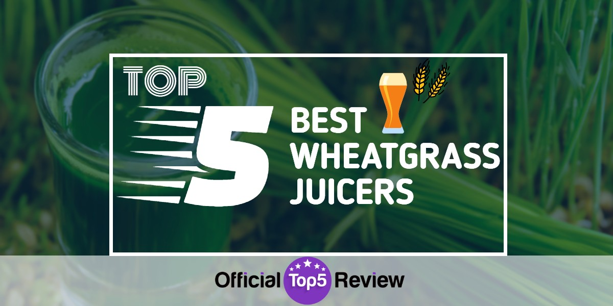 Best Wheatgrass Juicers - Featured Image