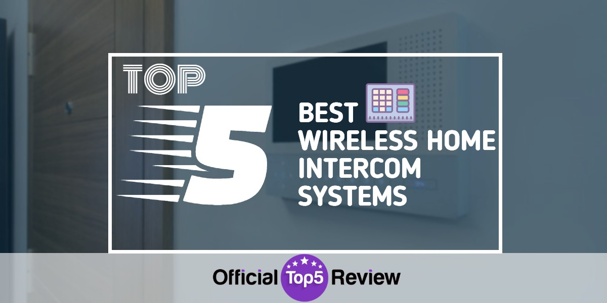 Best Wireless Home Intercom Systems - Featured Image