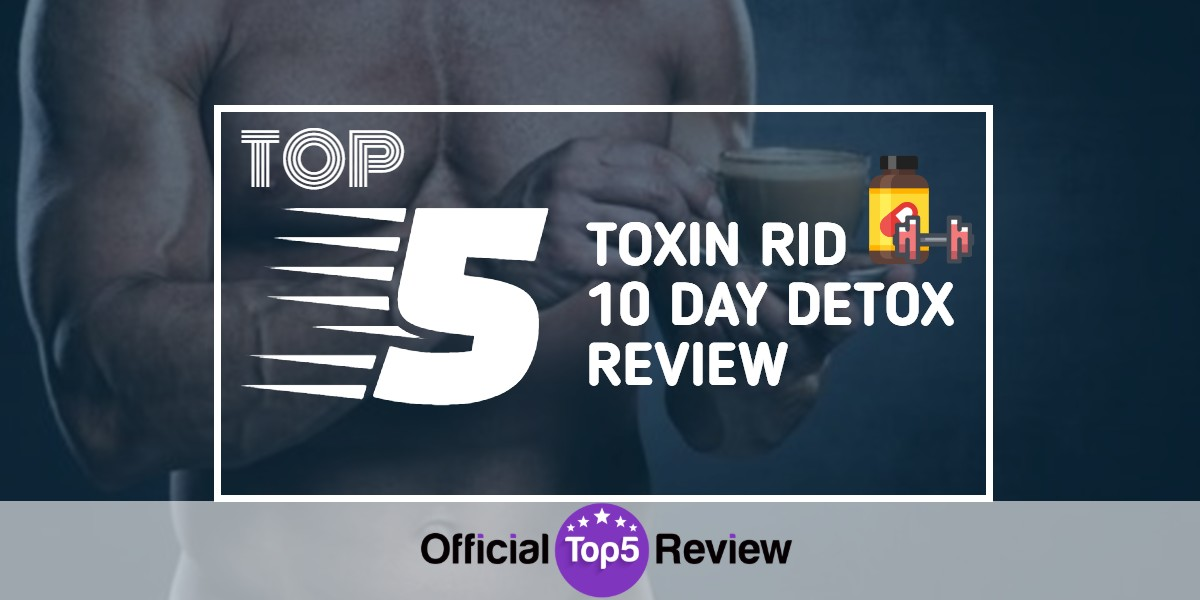 Toxin Rid 10 Day Detox Review - Featured Image