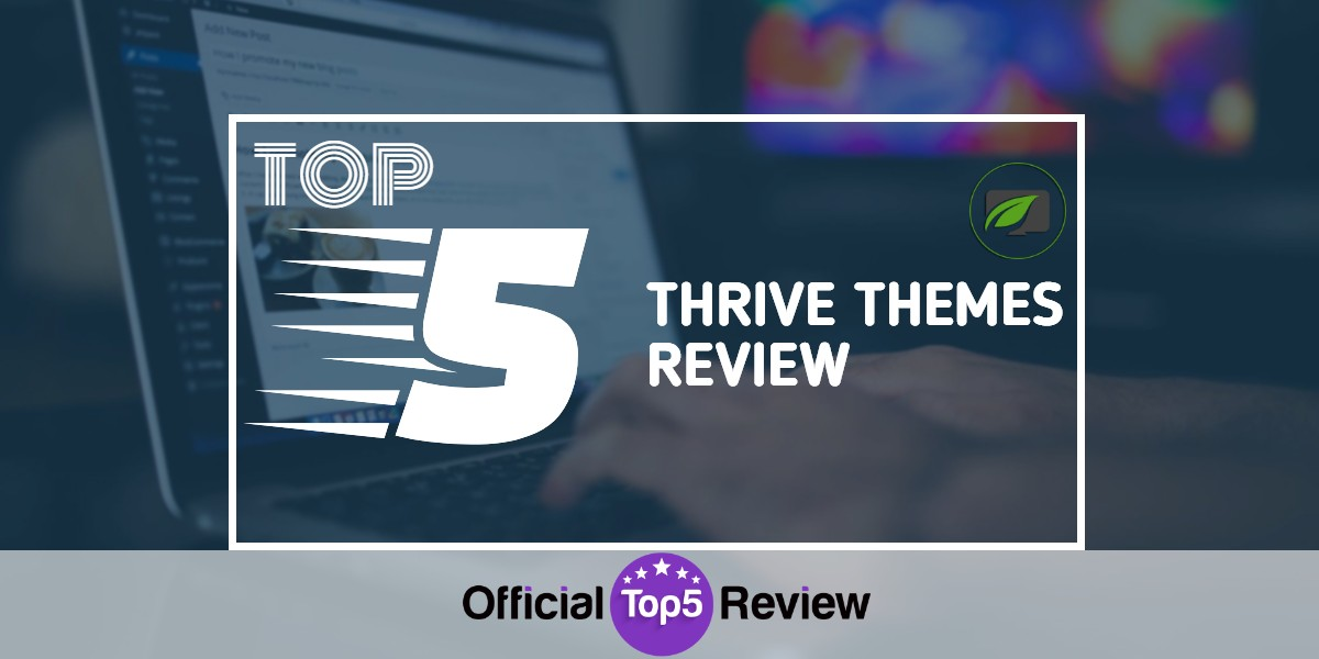 Thrive Themes Review 6 Months Later