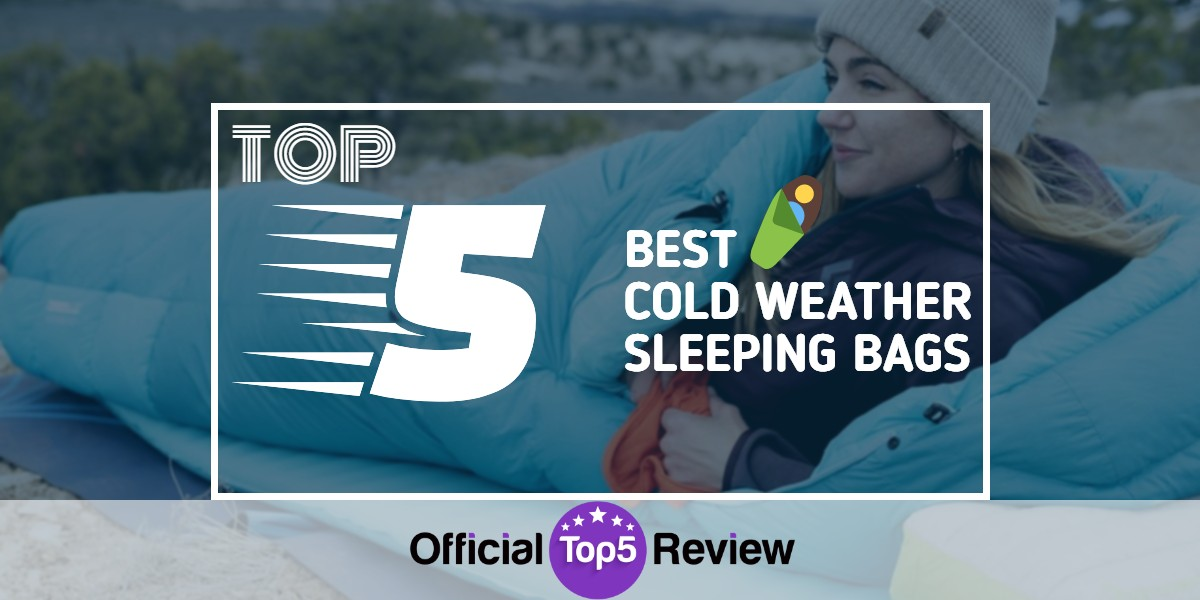 Cold Weather Sleeping Bags - Featured Image