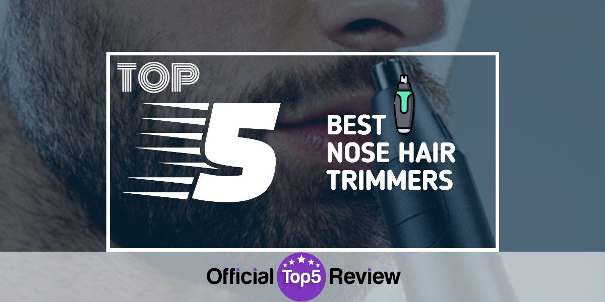 Nose Hair Trimmers - Featured Image