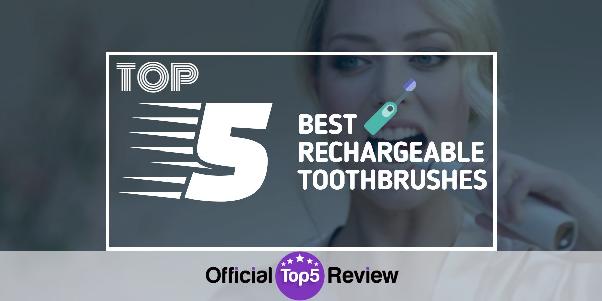 Rechargeable Toothbrushes - Featured Image