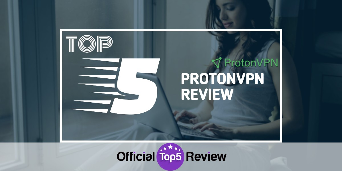 ProtonVPN Review - Featured Image