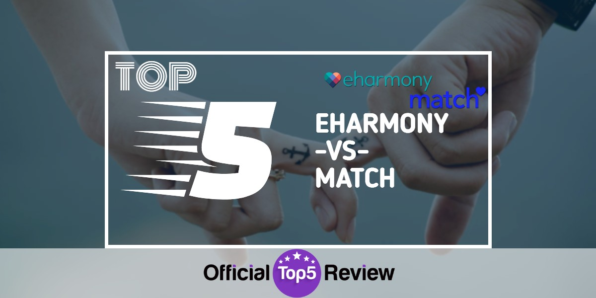 eHarmony Vs Match – Comparing The Two Largest Dating Sites - Featured Image